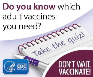 A graphic of the quiz saying: Do you know the adult vaccines you need? Take the quiz!
